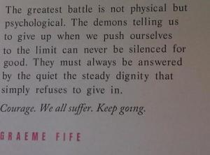 Courage. We all Suffer. Keep Going.